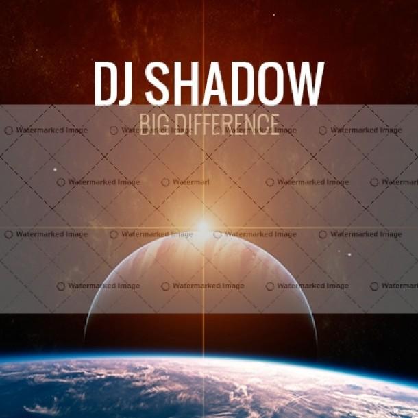 DJ Shadow – Big Difference